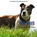 Dog Tales: 12 True Dog Stories of Loyalty, Heroism and Devotion, Volume 2 Audiobook by John Hodges Narrated by Patricia Mary Hoeksema
