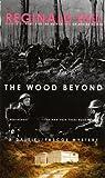 The Wood Beyond, Reginald Hill, 0440218039