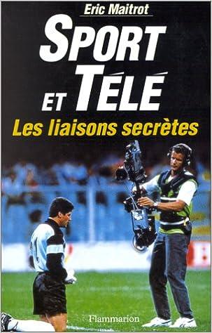 Amazon Fr Sport Et Tele Les Liaisons Secretes Eric
