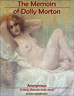 The Memoirs of Dolly Morton by [Anonymous]