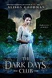 alison goodman - The Dark Days Club (A Lady Helen Novel)