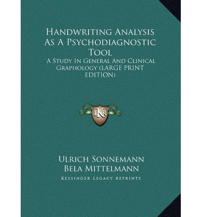 Handwriting Analysis as a Psychodiagnostic Tool : A Study in General and Clinical Graphology (Large Print Edition)(Hardback) - 2011 Edition by Kessinger Publishing