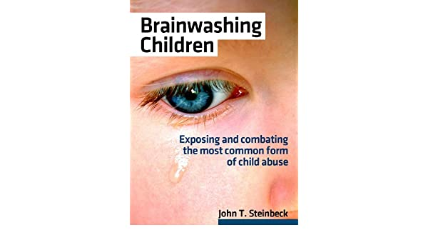 Brainwashing Children (English Edition) eBook: John Steinbeck: Amazon.es: Tienda Kindle