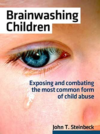 Amazon.com: Brainwashing Children eBook: John T. Steinbeck: Kindle ...