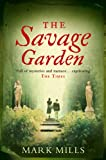 Front cover for the book The Savage Garden by Mark Mills