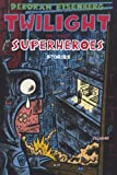 Book cover from Twilight of the Superheroes: Stories by Deborah Eisenberg