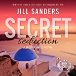 Secret Seduction: Secret Series, Book 1   Jill Sanders