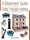 A Beginners' Guide to the Dolls' House Hobby, Jean Nisbett, 1861084862