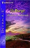 Bullseye, Jessica S. Andersen, 0373228686