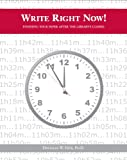 Write Right Now! : Finishing Your Paper after the Library's Closed, , 0981695906
