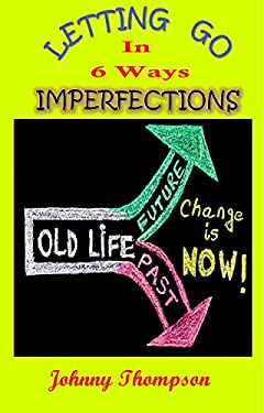 Imperfections: Letting Go In 6 Ways