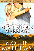 THE ITALIAN BILLIONAIRE'S SCANDALOUS MARRIAGE: AN ITALIAN BILLIONAIRE ROMANCE (ITALIAN BILLIONAIRE CHRISTMAS BRIDES BOOK 2)