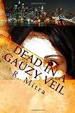 Dead in a Gauzy Veil, R. Mitra, 1456469290