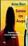 Sonne im Auge: Spuren einer deutsch-ägyptischen Liebe