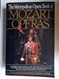 The Metropolitan Opera Book of Mozart Operas, Metropolitan Opera, Wolfgang Amadeus Mozart, 0062730517