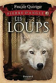 Les Loups par Pascale Quiviger