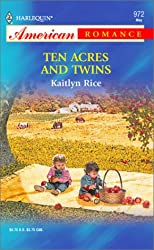 Ten Acres and Twins (Harlequin American Romance, No 972)