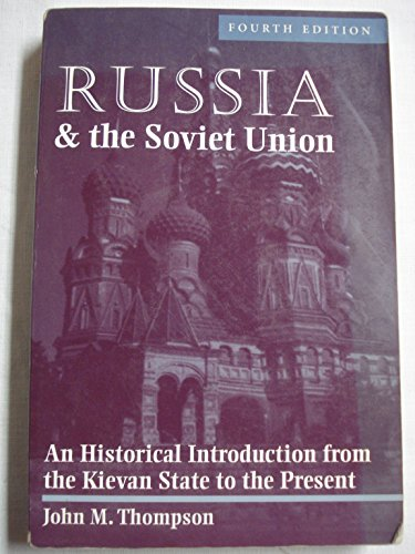 Russia And The Soviet Union: An Historical Introduction From The Kievan State To The Present, Fourth Edition