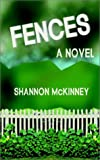 Fences, Shannon McKinney, 1403363048