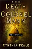 The Death of Colonel Mann, Cynthia Peale, 0385496362