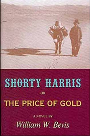 Shorty 1 0 Chapter Epilogue Because It Had To End Sometime  >> Shorty Harris Or The Price Of Gold A Novel Literature Of The