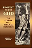 img - for Protest Against God: The Eclipse of a Biblical Tradition (Hebrew Bible Monographs,) book / textbook / text book