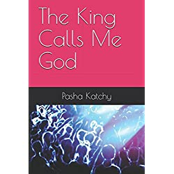 The King Calls Me God