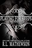 Playing For Keeps (A Neighbor From Hell Series Book 1)