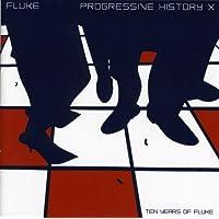 PROGRESSIVE HISTORY X: Ten Years Of Fluke (best of)