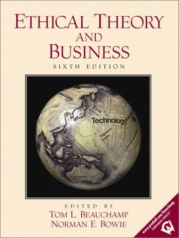 Ethical Theory and Business (6th Edition)