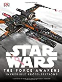 img - for Star Wars: The Force Awakens Incredible Cross-Sections book / textbook / text book
