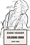 Eddie Vedder Coloring Book: Pearl Jam Lead Singer and Frontman Crisp Vocalist Eddie Vedder  Inspired Adult Coloring Book (Coloring Book for Adults)