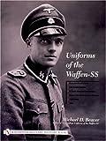 Uniforms of the Waffen SS, Michael D. Beaver, 0764315501