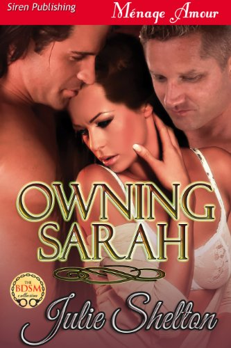 Book: Owning Sarah [Sequel to Loving Sarah] by Julie Shelton