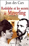 Rodolphe et le Secret de Mayerling par Des Cars