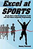 Excel at Sports: Be the Best at Sports, Business & Life with NLP Neuro Linguistic Programming (Excel at NLP)