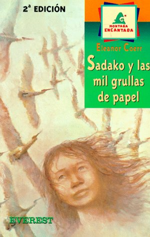 Sadako Y Las Mil Grullas De Papel/Sadako and the Thousand Paper Cranes (Spanish Edition)