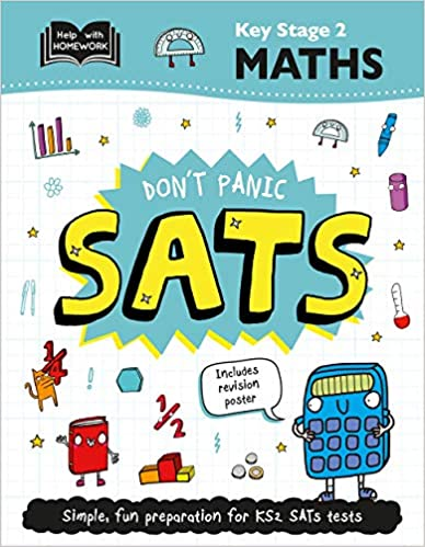 Key Stage 2 Maths: Don't Panic SATs (Help With Homework) Paperback
