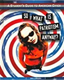 img - for So What Is Patriotism Anyway? (Student's Guide to American Civics) by John Lamachia (1999-07-06) book / textbook / text book