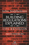 The Building Regulations Explained, John Stephenson, 0419196900