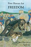 First Heroes for Freedom, Marcia Bjerregaard, 1893110176