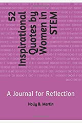 52 Inspirational Quotes by Women in STEM: A Journal for Reflection Paperback