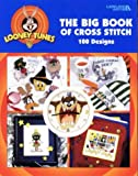 img - for Looney Tunes, The Big Book of Cross Stitch : 100 Designs book / textbook / text book