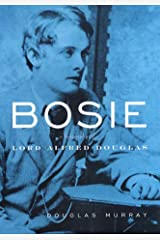 Bosie: A Biography of Lord Alfred Douglas Hardcover