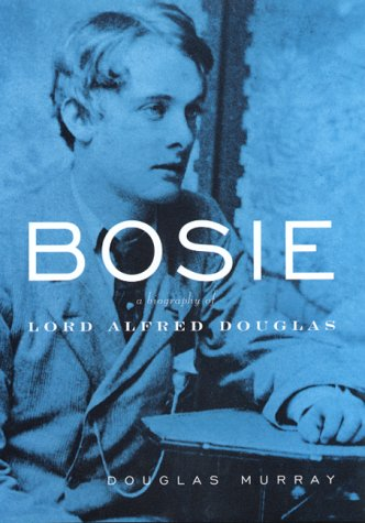 Book cover from Bosie: A Biography of Lord Alfred Douglasby Douglas Murray