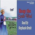 Reap the South Wind  | Irene Bennett Brown