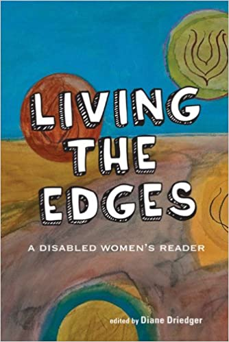 Living the Edges: A Disabled Womens Reader