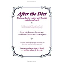 After the Diet: Delicious kosher recipes with less fat, calories and carbs by Azriela Jaffe (2005-11-30)