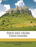 Speeches from Thucydides, Thucydides and Henry Musgrave Wilkins, 114639795X