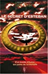 Le Secret d'Esteban - D'un monde d'illusion..